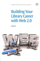 Building your library career with Web 2.0 /