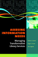 Assessing information needs : managing transformative library services /