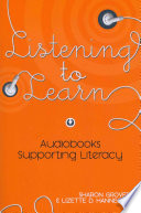 Listening to learn : audiobooks supporting literacy /
