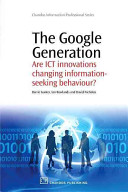 The Google generation : are ICT innovations changing information-seeking behaviour? /