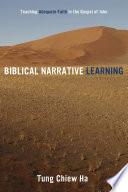 Biblical narrative learning : teaching adequate faith in the Gospel of John /