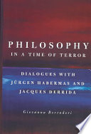 Philosophy in a time of terror : dialogues with Jürgen Habermas and Jacques Derrida /