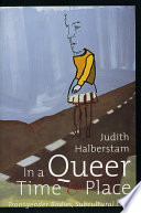In a queer time and place : transgender bodies, subcultural lives /