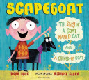 Scapegoat : the story of a goat named Oat and a chewed-up coat /