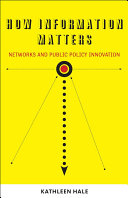 How information matters : networks and public policy innovation /