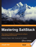 Mastering SaltStack : take charge of SaltStack to automate and configure enterprise-grade environments /