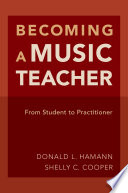 Becoming a music teacher : from student to practitioner /