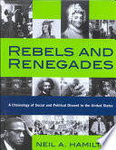 Rebels and renegades : a chronology of social and political dissent in the United States /