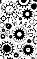 Time warped : unlocking the mysteries of time perception /