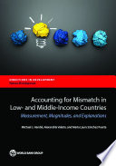 Accounting for mismatch in low- and middle-income countries : measurement, magnitudes, and explanations /