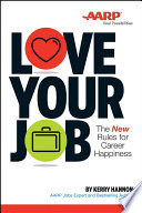 Love your job : the new rules of career happiness /