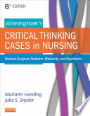 Winningham's critical thinking cases in nursing : medical-surgical, pediatric, maternity, and psychiatric /