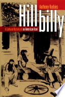 Hillbilly : a cultural history of an American icon /