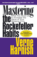 Mastering the Rockefeller habits : what you must do to increase the value of your growing firm /