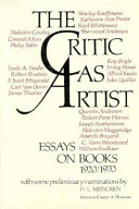 The critic as artist; essays on books, 1920-1970,