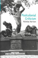 Postcolonial criticism : history, theory and the work of fiction /