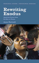 Rewriting Exodus : American futures from Du Bois to Obama /