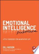Emotional intelligence pocketbook : little exercises for an intuitive life /