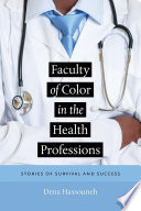 Faculty of color in the health professions : stories of survival and success /