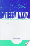 Caribbean waves : relocating Claude McKay and Paule Marshall /