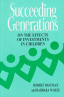 Succeeding generations : on the effects of investments in children /