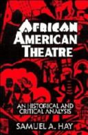 African American theatre : an historical and critical analysis /