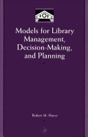 Models for library management, decision-making, and planning /