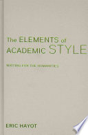The elements of academic style : writing for the humanities /
