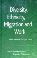 Diversity, ethnicity, migration and work : international perspectives /