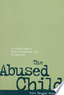 The abused child : psychodynamic understanding and treatment /