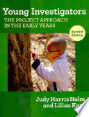 Young investigators : the project approach in the early years /