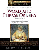 The Facts on File encyclopedia of word and phrase origins /