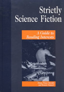 Strictly science fiction : a guide to reading interests /