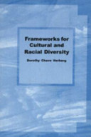 Frameworks for cultural and racial diversity : teaching and learning for practitioners /