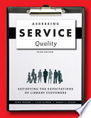Assessing service quality : satisfying the expectations of library customers /