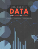 Managing with data : using ACRLMetrics and PLAmetrics / Peter Hernon, Robert E. Dugan, Joseph R. Matthews.
