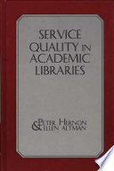 Service quality in academic libraries /