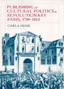 Publishing and cultural politics in revolutionary Paris, 1789-1810 /