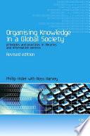 Organising knowledge in a global society : principles and practice in libraries and information centres /