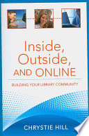 Inside, outside, and online : building your library community /