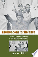 The Deacons for Defense : armed resistance and the civil rights movement /