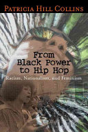 From Black power to hip hop : racism, nationalism, and feminism / Patricia Hill Collins.