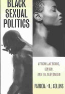 Black sexual politics : African Americans, gender, and the new racism / Patricia Hill Collins.