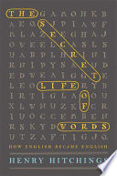 The secret life of words : how English became English /