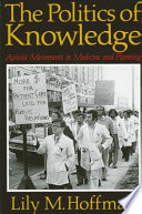 The politics of knowledge : activist movements in medicine and planning /