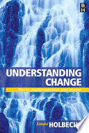 Understanding change : theory, implementation and success /