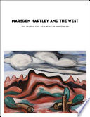 Marsden Hartley and the West : the search for an American modernism /