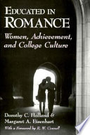 Educated in romance : women, achievement, and college culture /