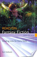 Read on-- fantasy fiction : reading lists for every taste /