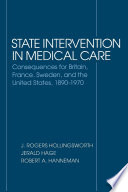 State intervention in medical care : consequences for Britain, France, Sweden, and the United States, 1890-1970 /